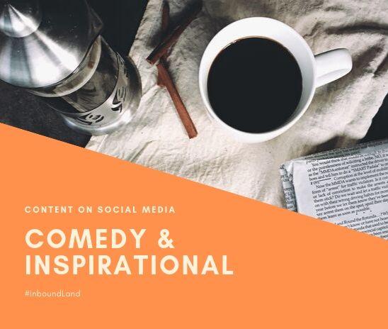 Comedy content và Inspirational content trên mạng xã hội