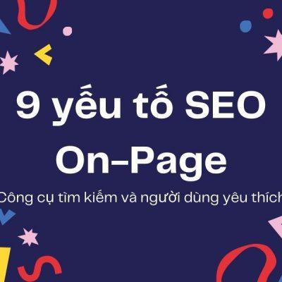 9 yếu tố SEO On-Page quan trọng